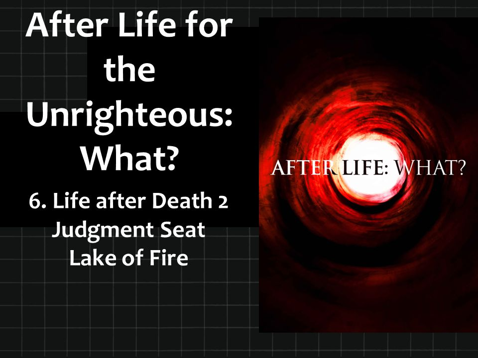 After Life for the Unrighteous: What