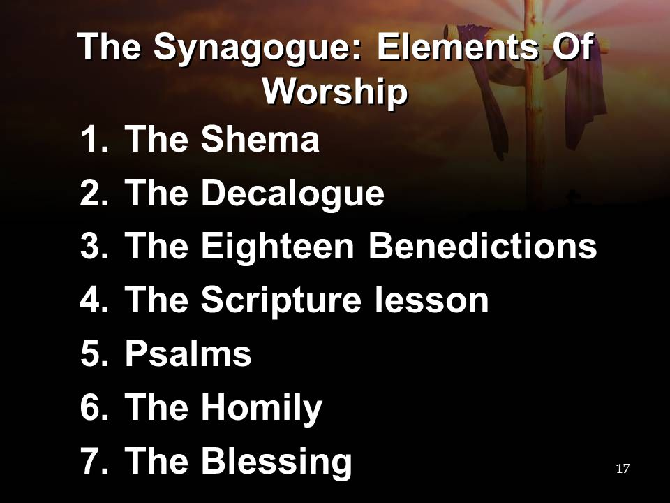The Synagogue: Elements Of Worship
