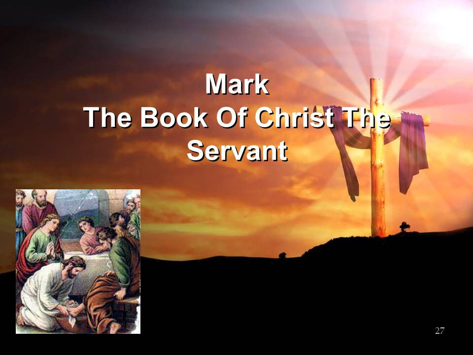 Mark The Book Of Christ The Servant