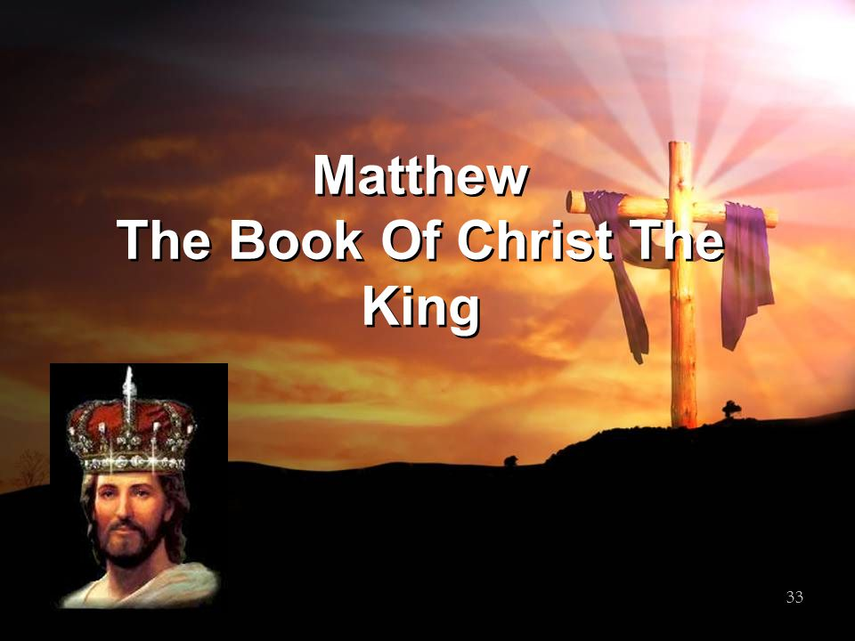 Matthew The Book Of Christ The King