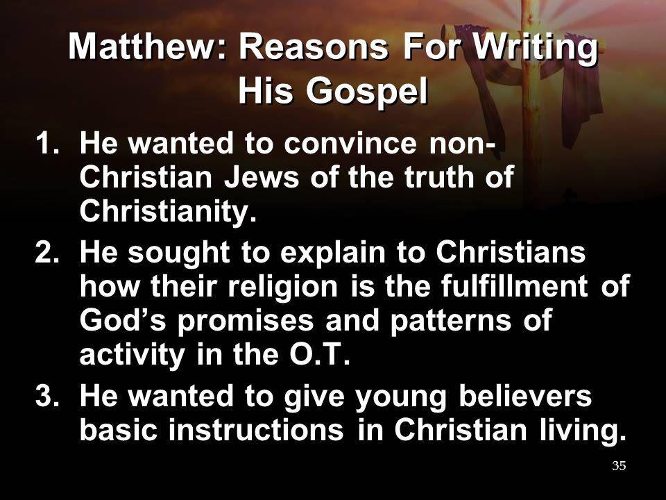 Matthew: Reasons For Writing His Gospel