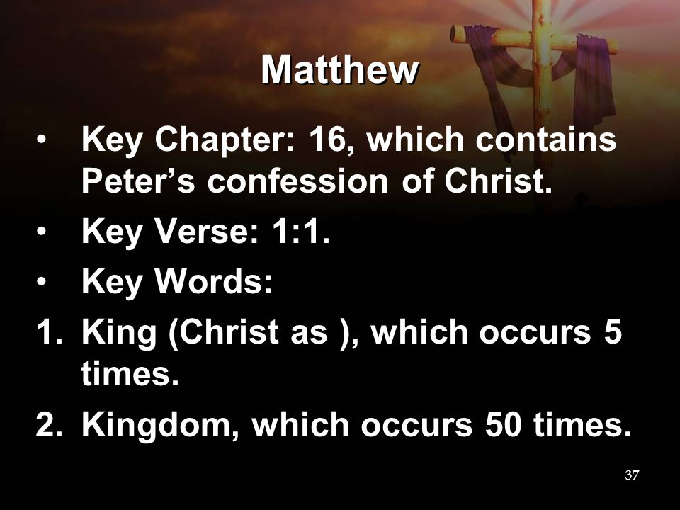 Matthew Key Chapter: 16, which contains Peter's confession of Christ.