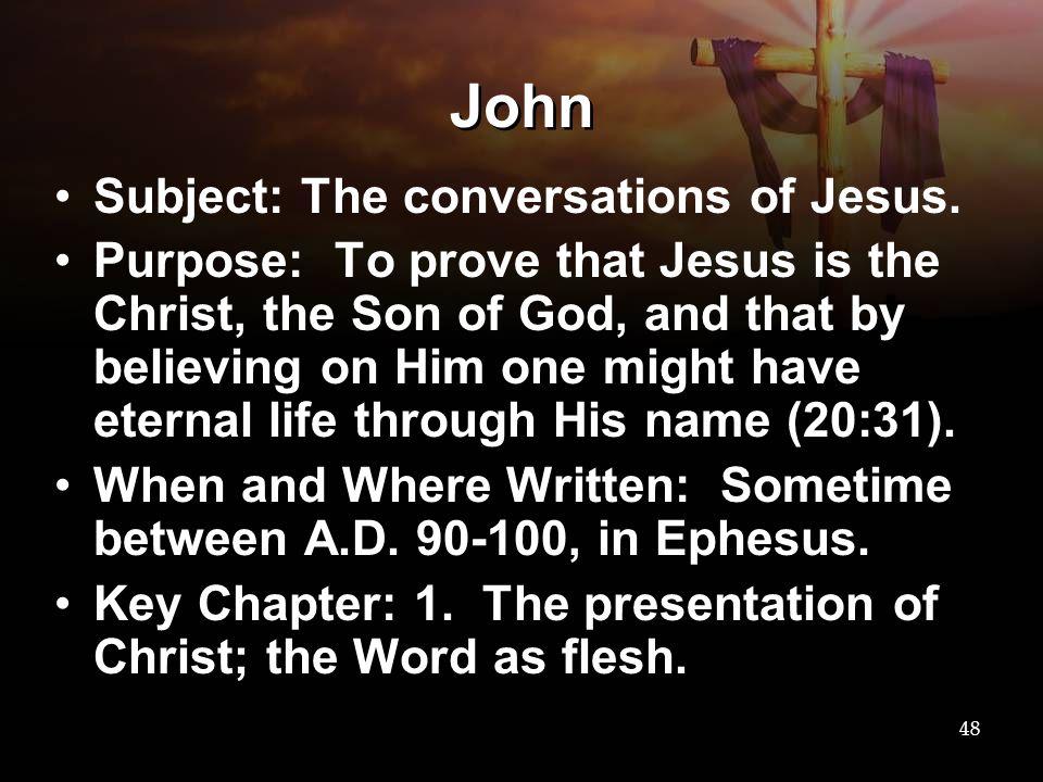 John Subject: The conversations of Jesus.