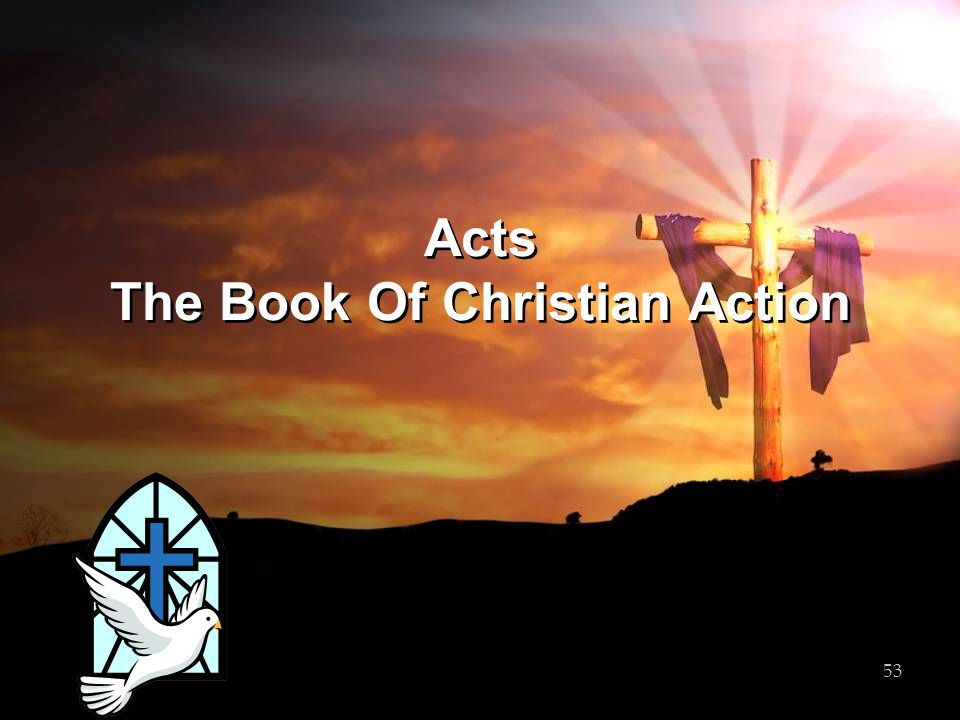 Acts The Book Of Christian Action