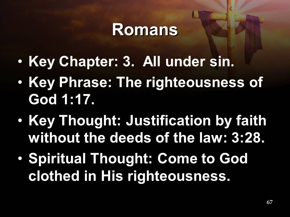 Romans Key Chapter: 3. All under sin.
