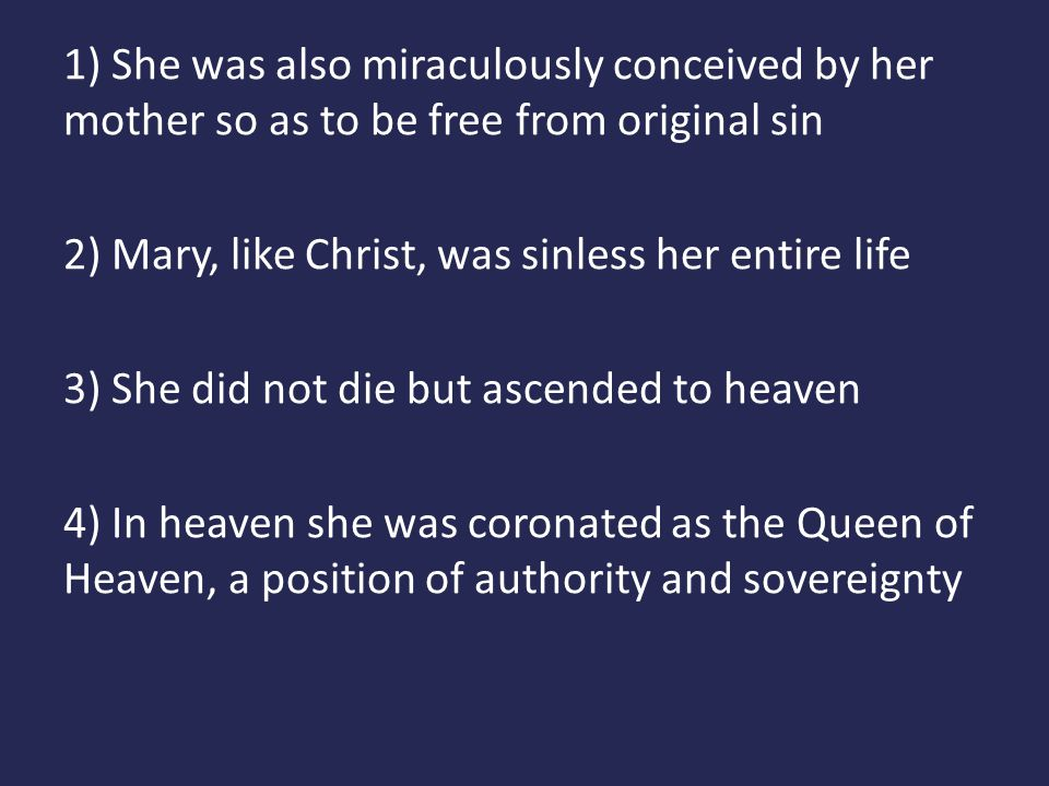 1) She was also miraculously conceived by her mother so as to be free from original sin