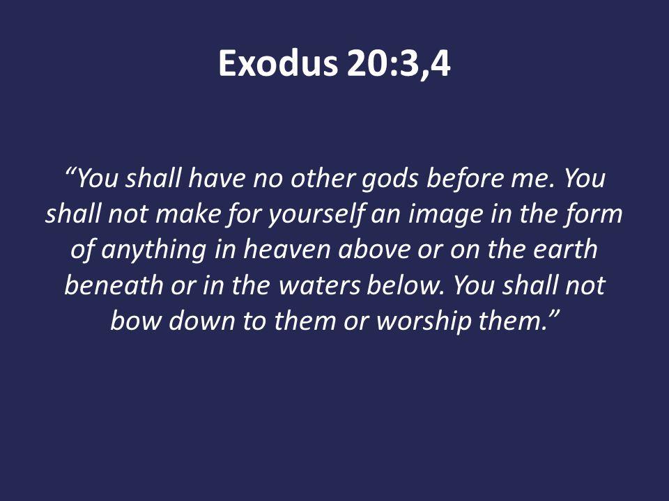 Exodus 20:3,4