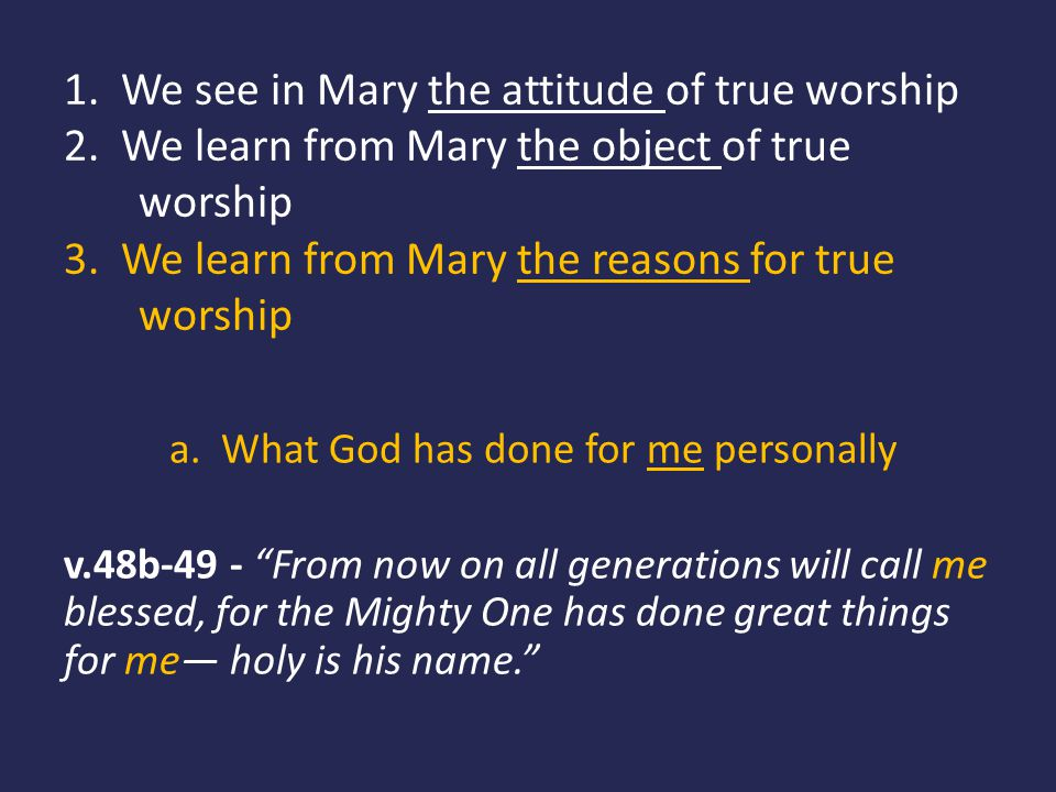 1. We see in Mary the attitude of true worship 2