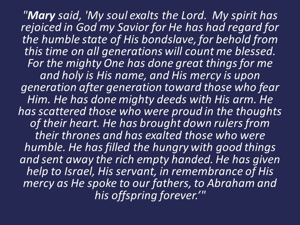 Mary said, My soul exalts the Lord