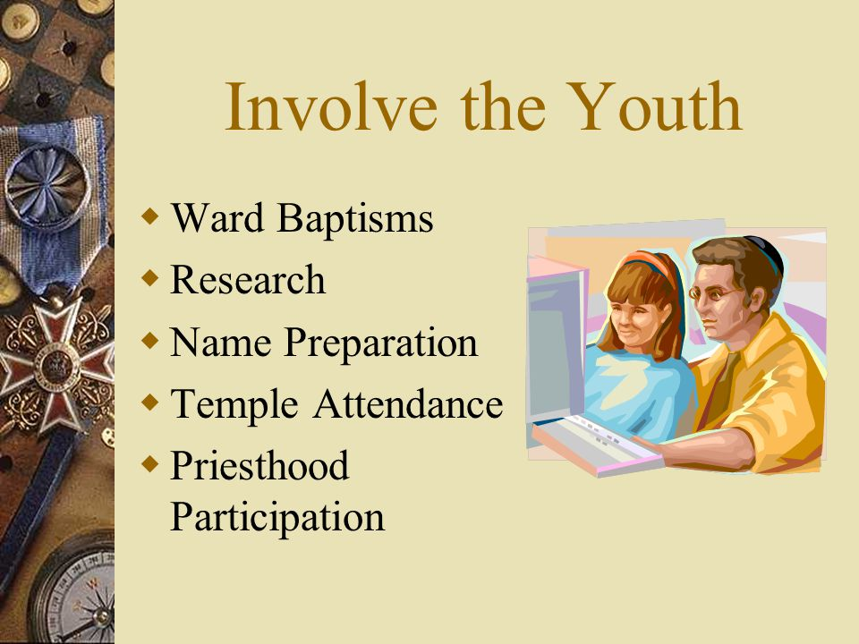 Involve the Youth Ward Baptisms Research Name Preparation