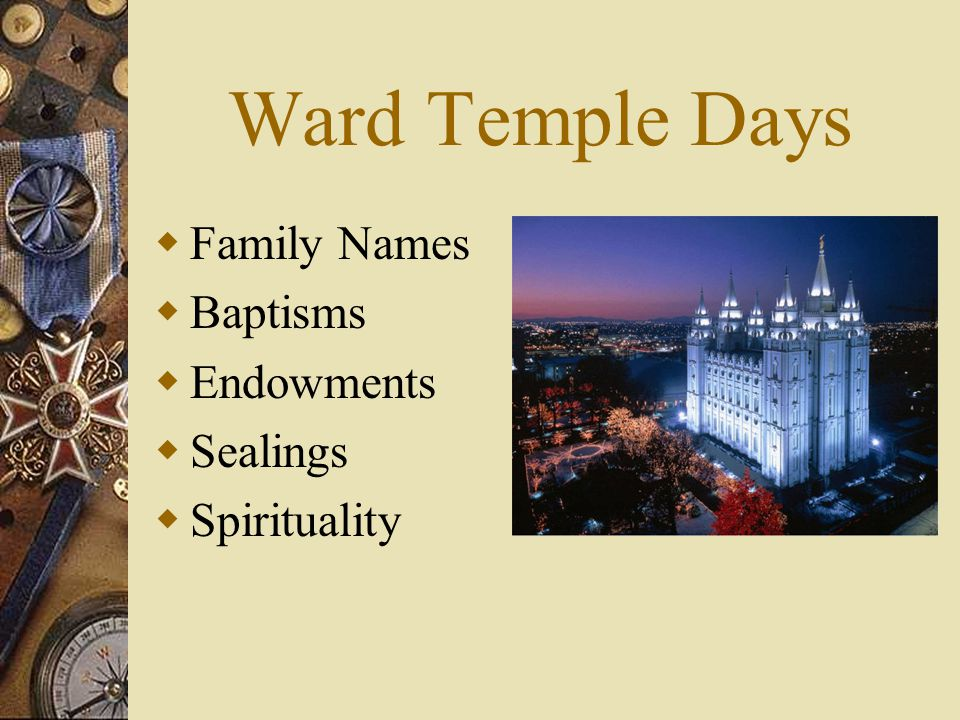 Ward Temple Days Family Names Baptisms Endowments Sealings