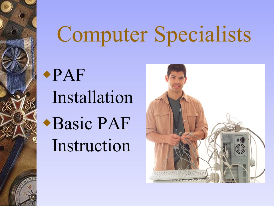 Computer Specialists PAF Installation Basic PAF Instruction