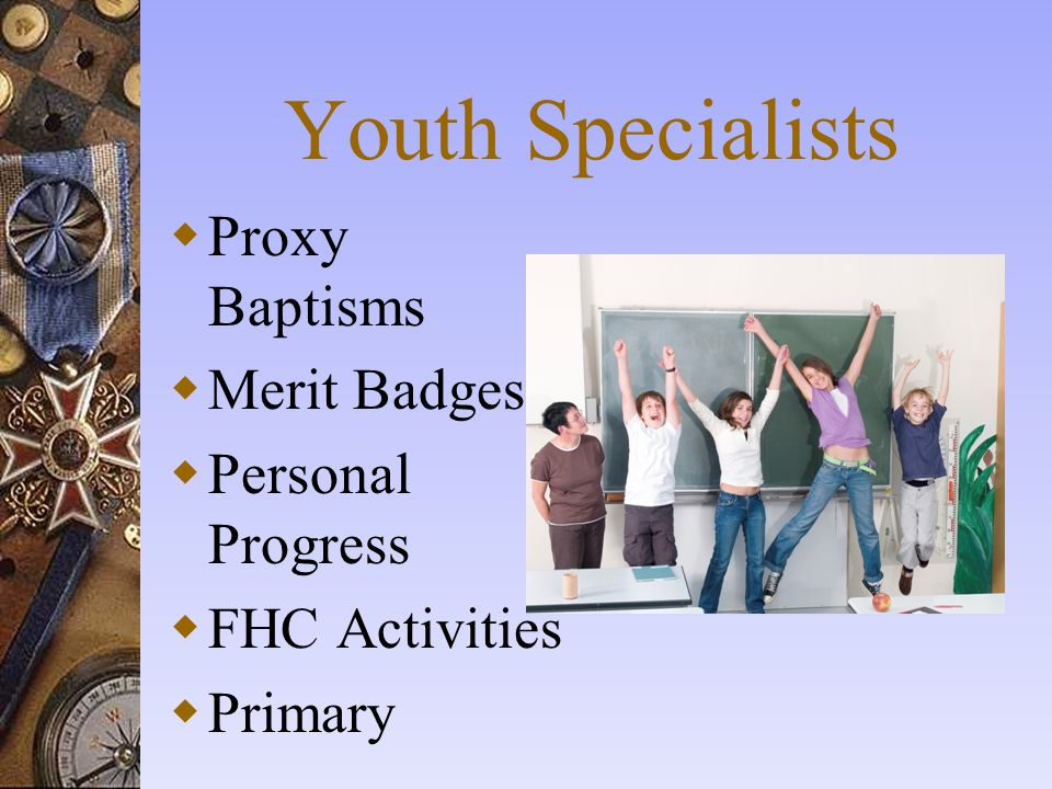 Youth Specialists Proxy Baptisms Merit Badges Personal Progress