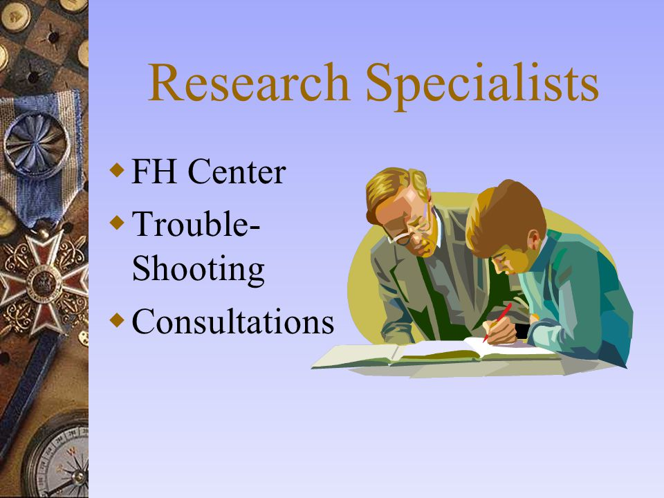 Research Specialists FH Center Trouble-Shooting Consultations