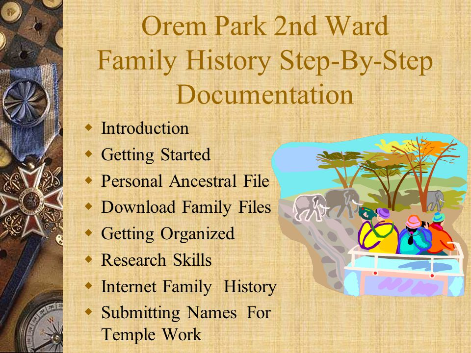 Orem Park 2nd Ward Family History Step-By-Step Documentation