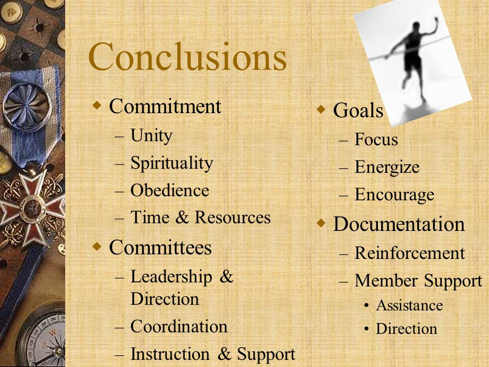 Conclusions Commitment Goals Documentation Committees Unity Focus