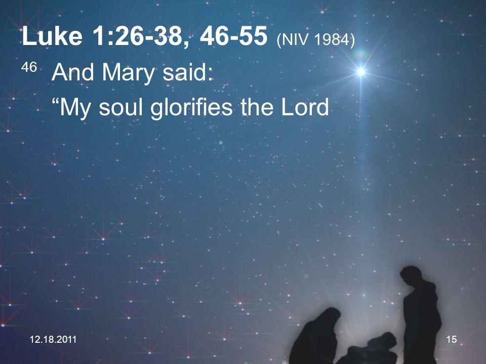 Luke 1:26-38, 46-55 (NIV 1984) My soul glorifies the Lord
