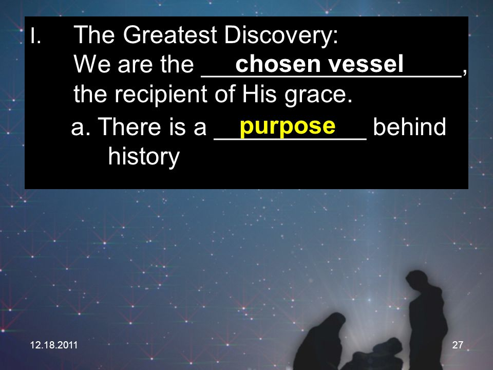 a. There is a ___________ behind history purpose