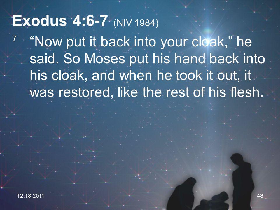 Exodus 4:6-7 (NIV 1984)
