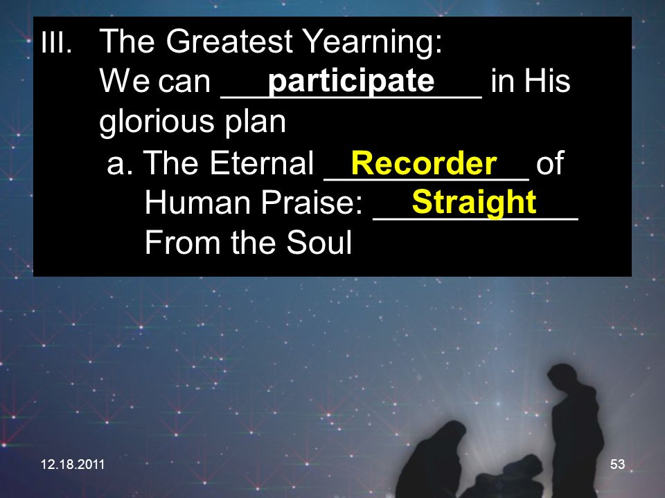 a. The Eternal ___________ of Human Praise: ___________ From the Soul