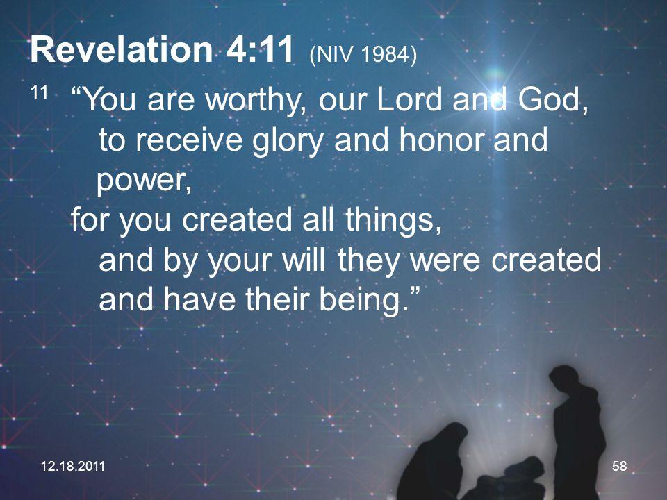 Revelation 4:11 (NIV 1984)