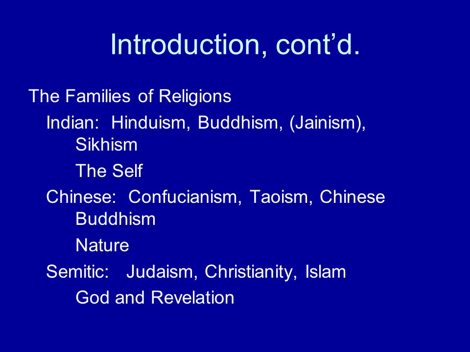 Introduction, cont'd. The Families of Religions