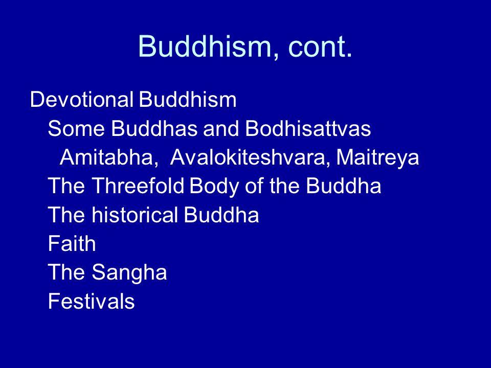 Buddhism, cont. Devotional Buddhism Some Buddhas and Bodhisattvas