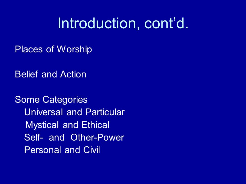 Introduction, cont'd. Places of Worship Belief and Action
