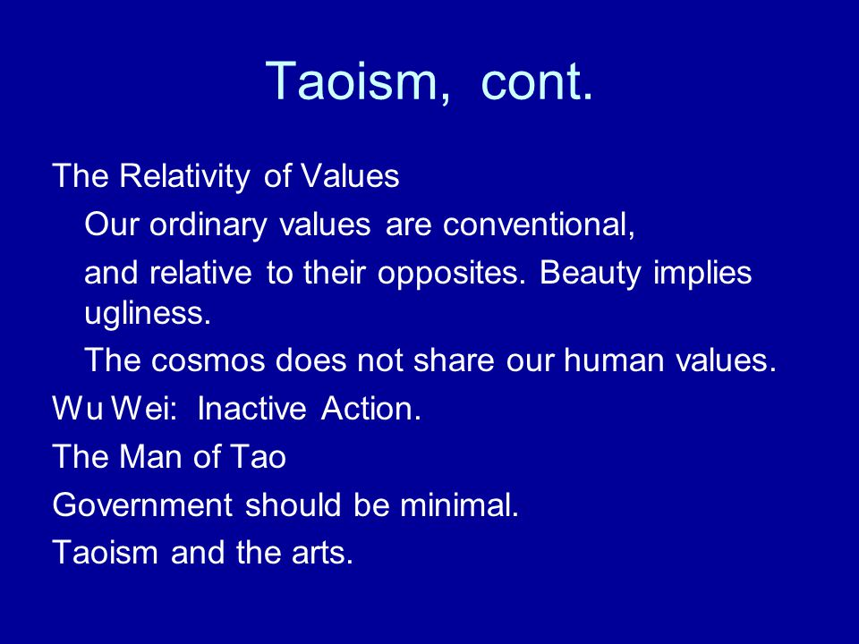 Taoism, cont. The Relativity of Values