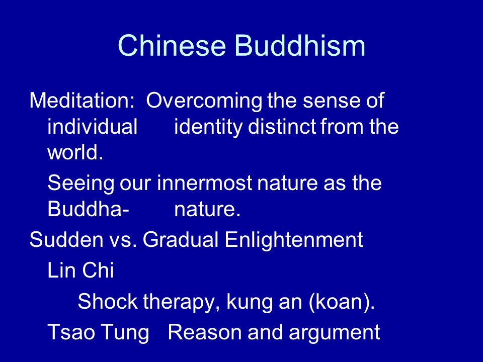Chinese Buddhism Meditation: Overcoming the sense of individual identity distinct from the world.