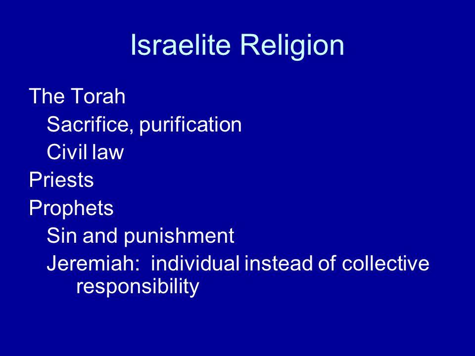 Israelite Religion The Torah Sacrifice, purification Civil law Priests