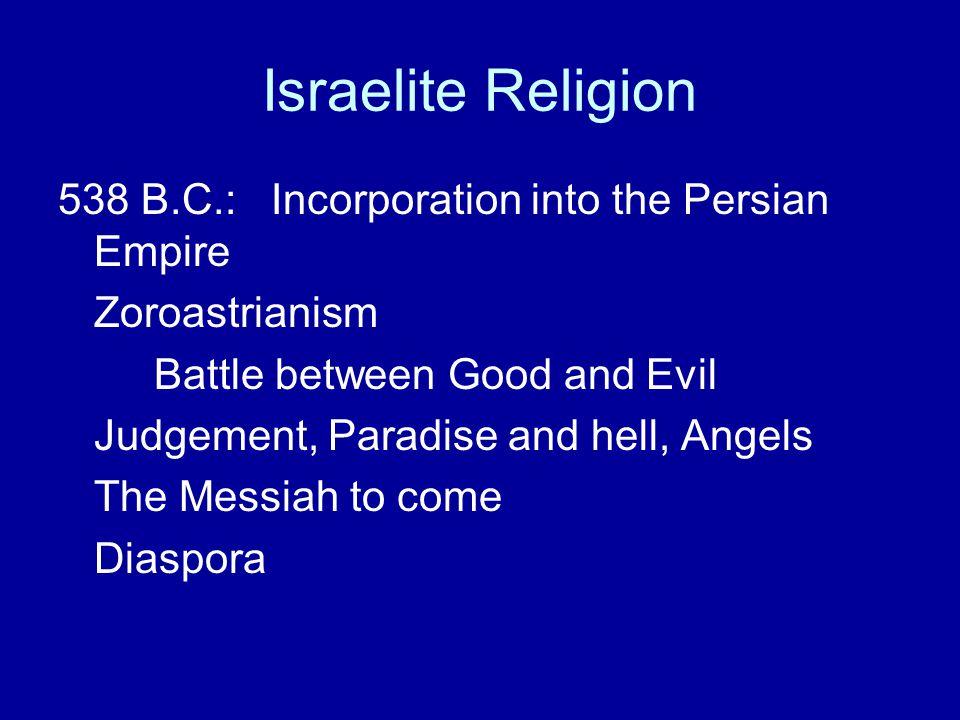 Israelite Religion 538 B.C.: Incorporation into the Persian Empire
