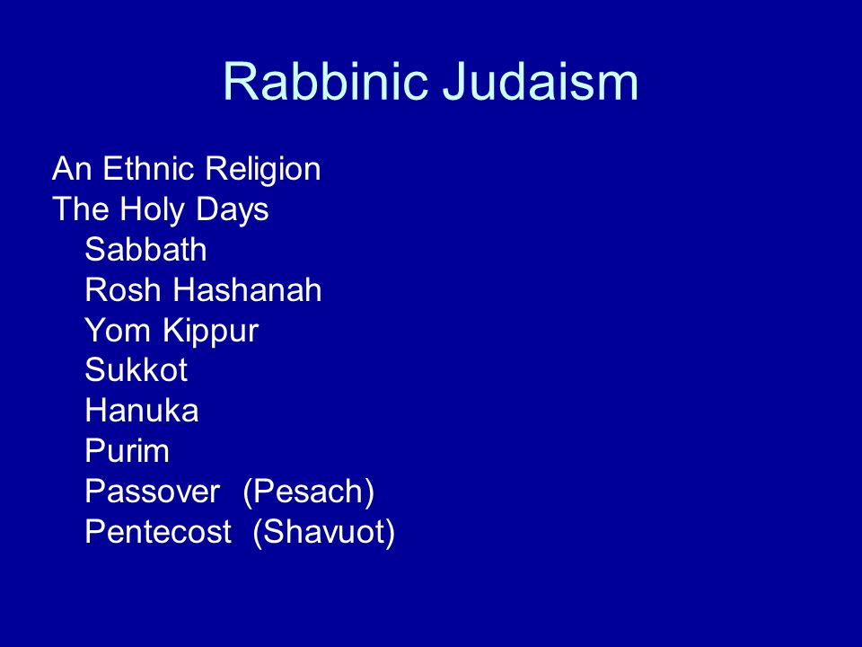 Rabbinic Judaism An Ethnic Religion The Holy Days Sabbath
