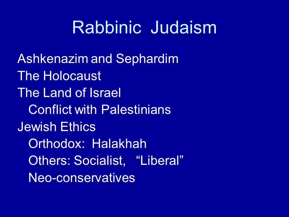 Rabbinic Judaism Ashkenazim and Sephardim The Holocaust