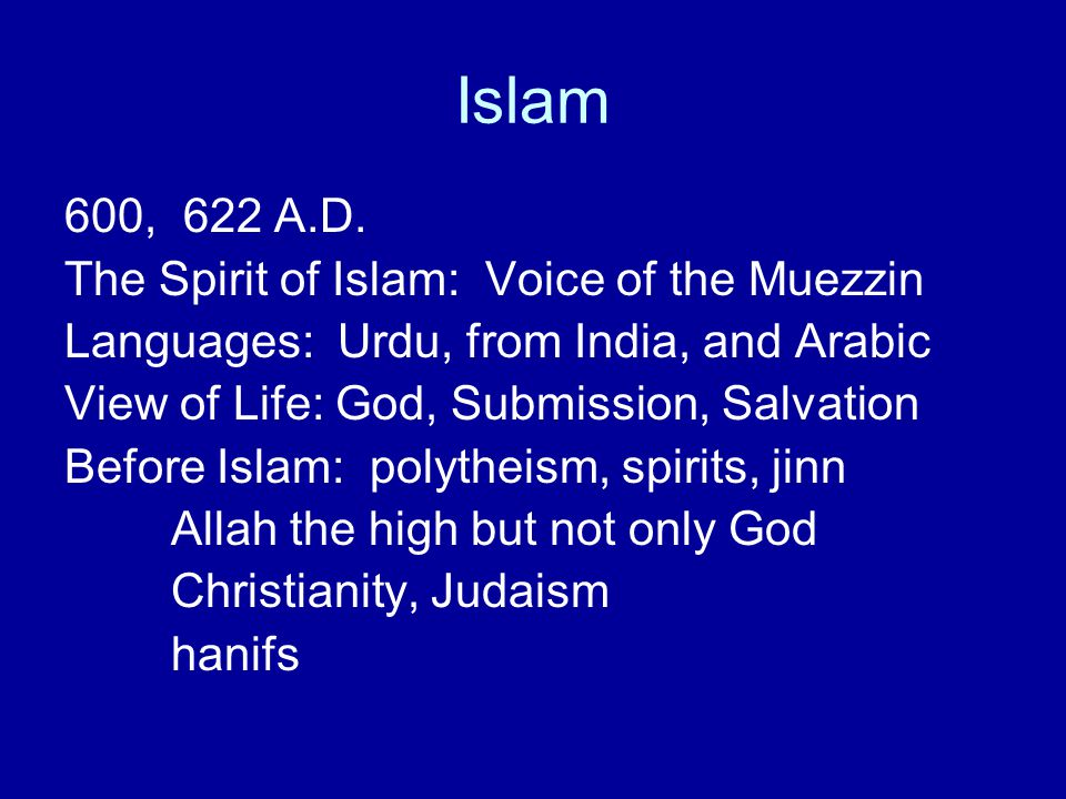 Islam 600, 622 A.D. The Spirit of Islam: Voice of the Muezzin