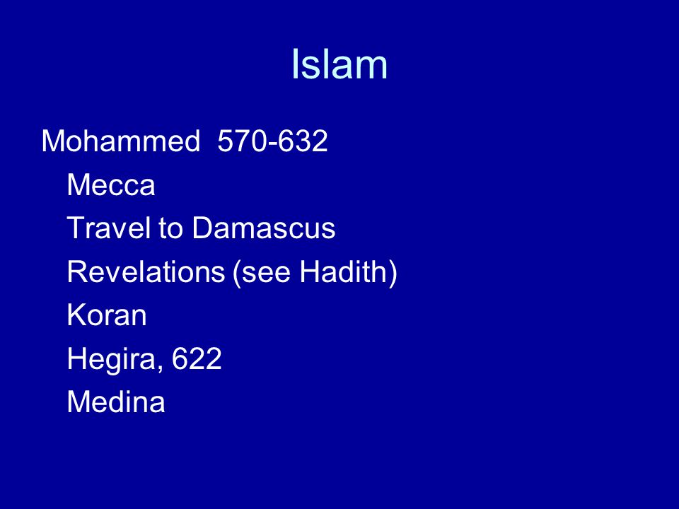 Islam Mohammed 570-632 Mecca Travel to Damascus
