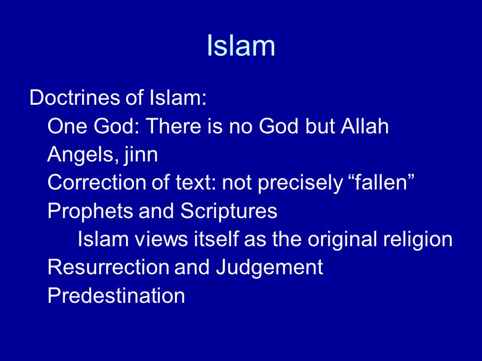 Islam Doctrines of Islam: One God: There is no God but Allah