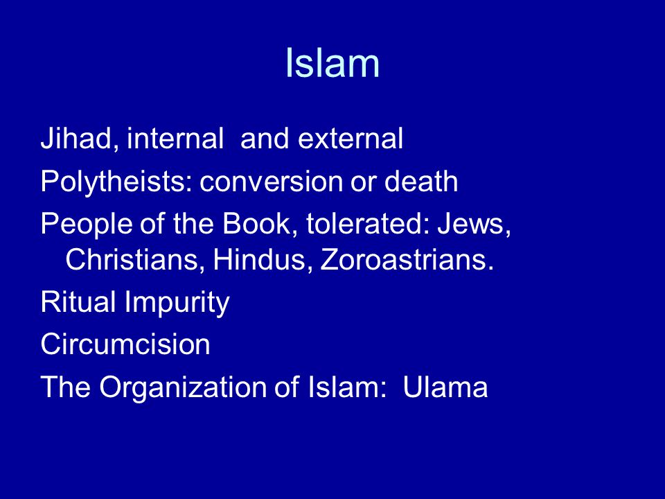 Islam Jihad, internal and external Polytheists: conversion or death