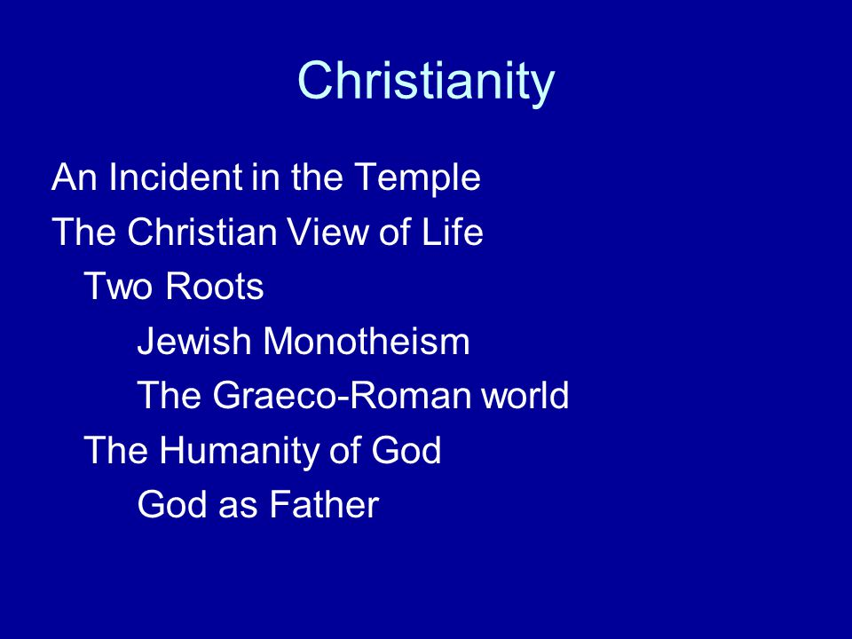 Christianity An Incident in the Temple The Christian View of Life