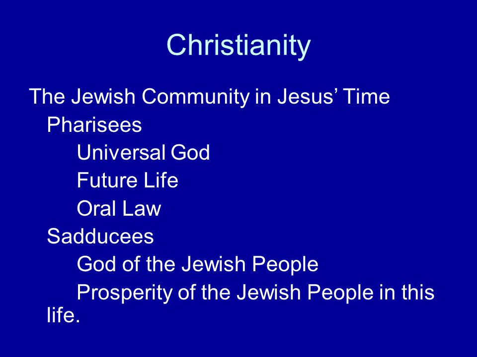 Christianity The Jewish Community in Jesus' Time Pharisees