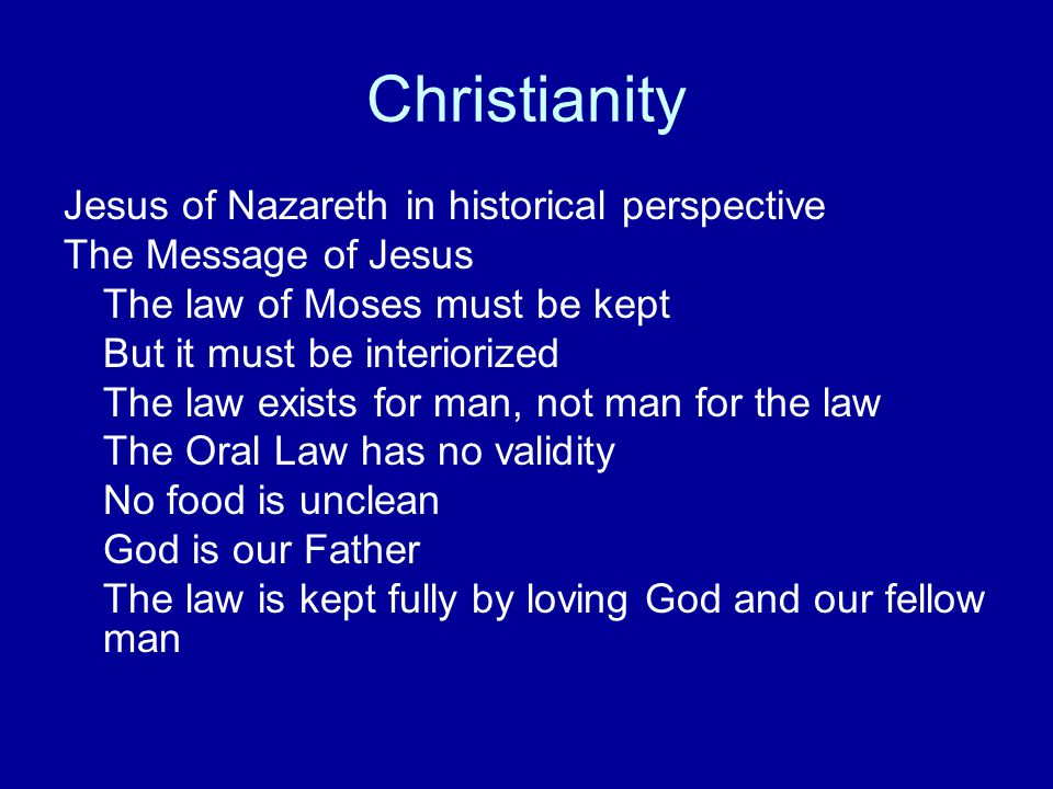 Christianity Jesus of Nazareth in historical perspective