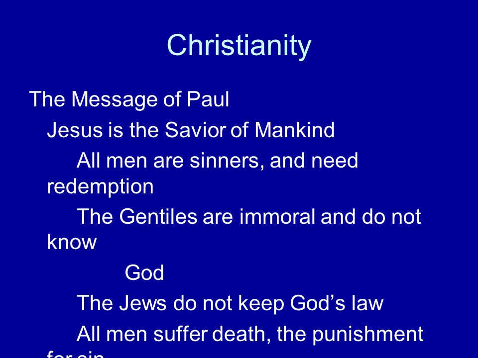 Christianity The Message of Paul Jesus is the Savior of Mankind