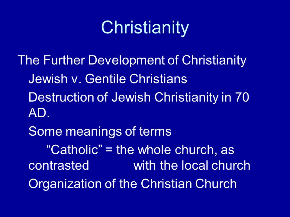 Christianity The Further Development of Christianity