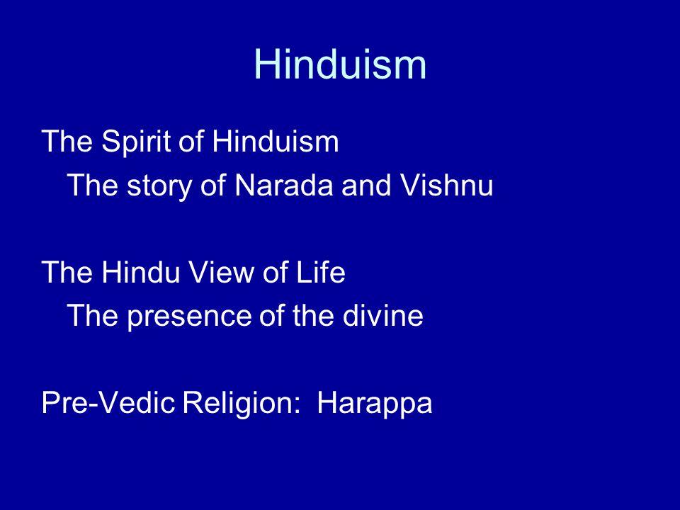Hinduism The Spirit of Hinduism The story of Narada and Vishnu