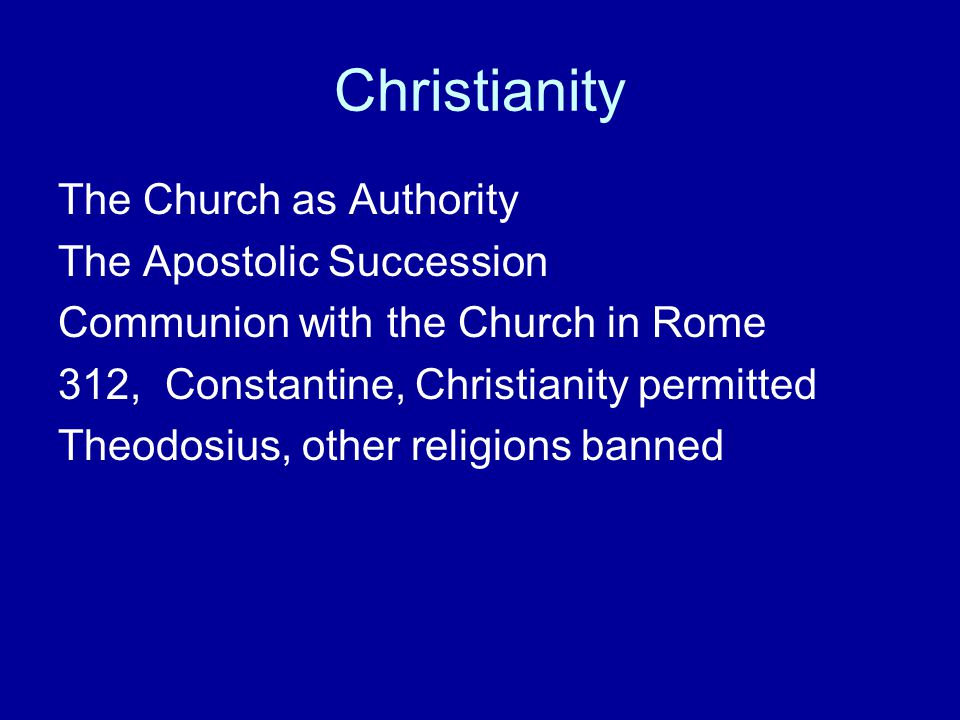 Christianity The Church as Authority The Apostolic Succession