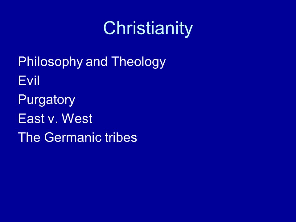 Christianity Philosophy and Theology Evil Purgatory East v. West