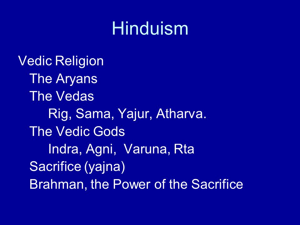 Hinduism Vedic Religion The Aryans The Vedas