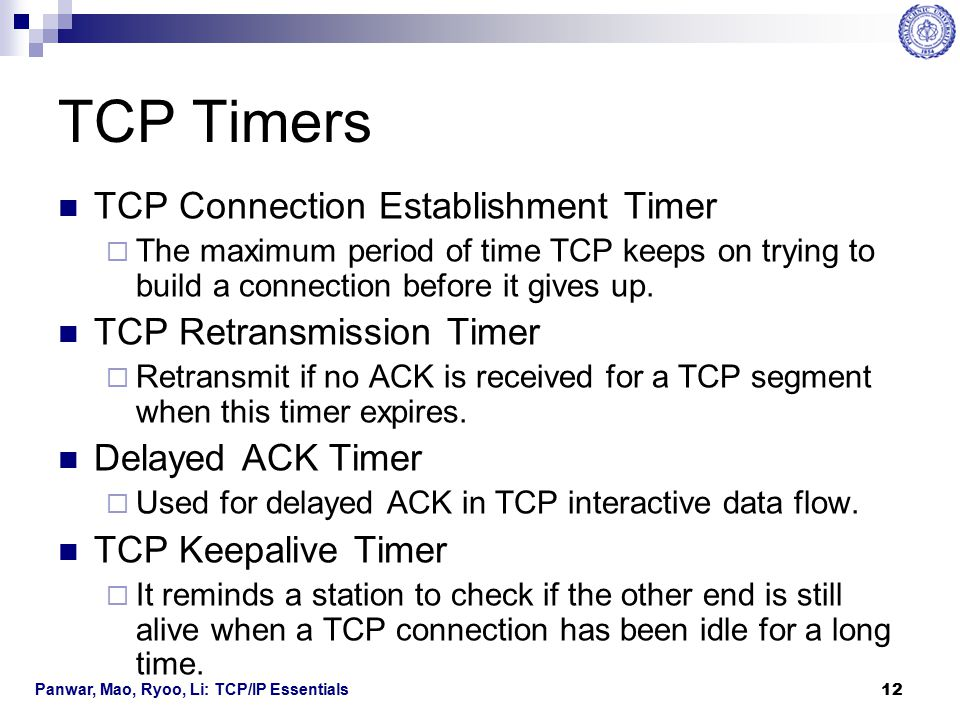 TCP Timers TCP Connection Establishment Timer TCP Retransmission Timer