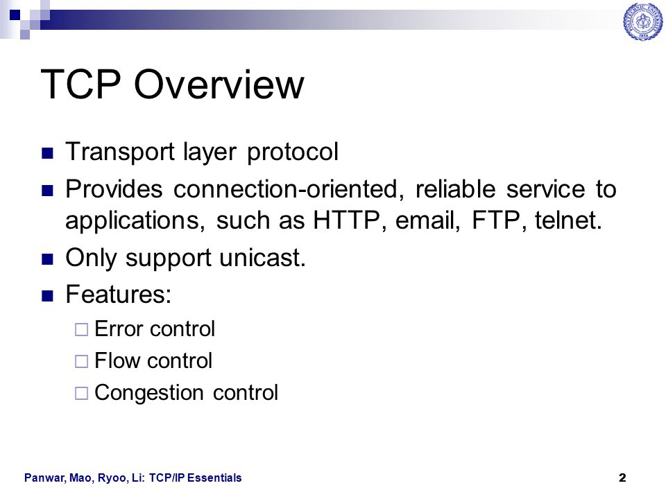 TCP Overview Transport layer protocol