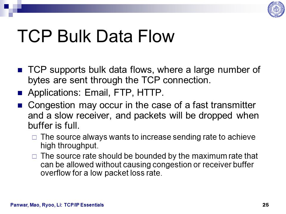 TCP Bulk Data Flow TCP supports bulk data flows, where a large number of bytes are sent through the TCP connection.